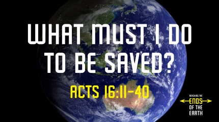 what-must-i-do-to-be-saved