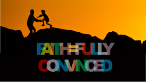 Faith=fully convinced 16.9 title slide