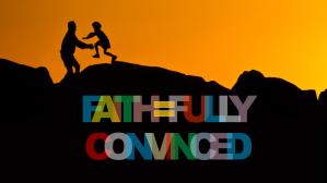 Faith=fully convinced 16.9 title slide
