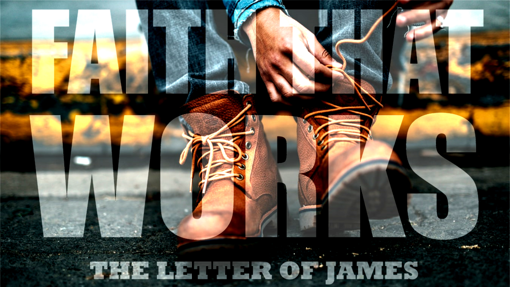 Faith That Works - The Letter of James
